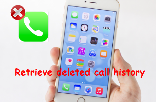 retrieve deleted call logs & historys from iPhone 6