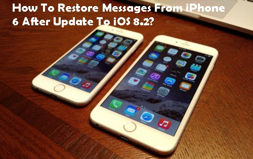 how-to-restore-messages-from-iPhone-6-after-update-to-ios-8-2