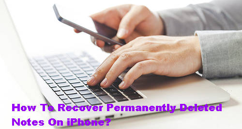 recover-permanently-deleted-notes-on-iphone