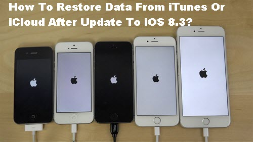 restore-data-from-itunes-or-icloud-after-update-to-ios-8-3