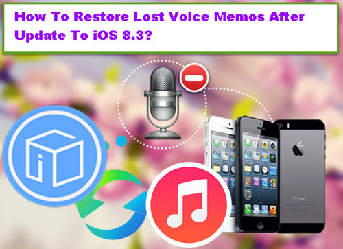 restore-lost-Voice-memos-after-update-to-ios-8-3