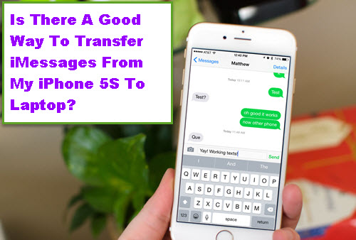 transfer my imessages from my iphone 5S to my laptop