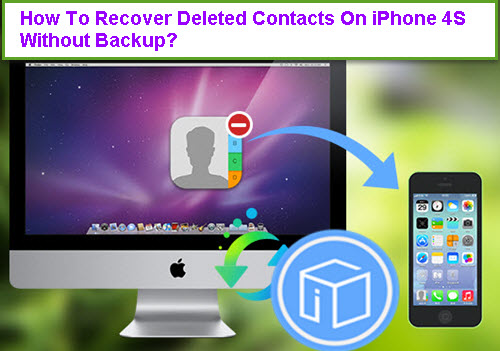 How-to-recover-deleted-contacts-on-iPhone-4S-without-backup