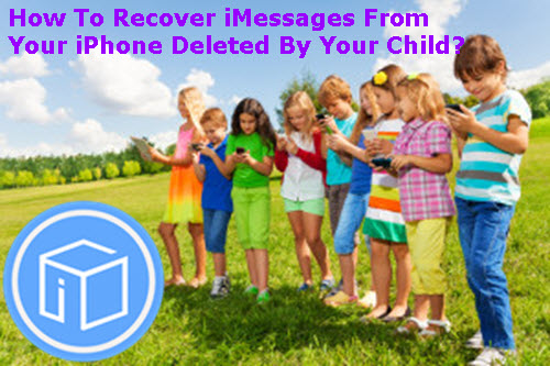 How-to-recover-imessages-from-iphone-deleted-by-your-child
