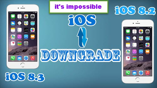 impossible-to-downgrade-from-ios8.3-to-ios8.2
