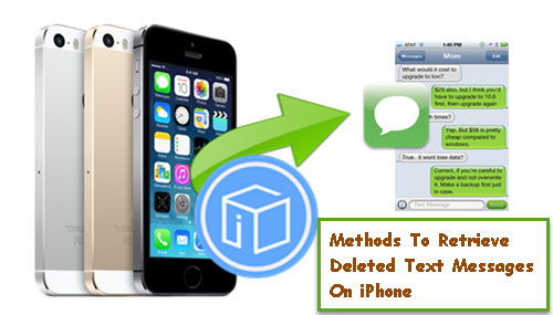 methods-to-retrieve-deleted-text-messages-on-iphone