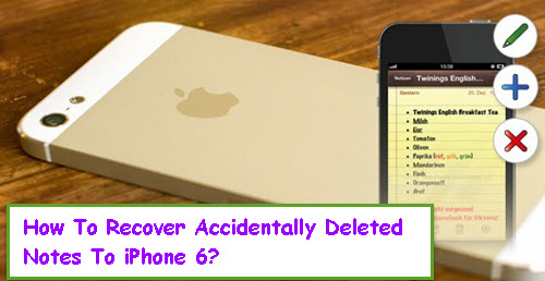 recover-accidentally-deleted-notes-to-iphone-6