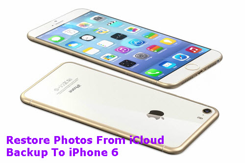 restore-photos-and-videos-from-icloud-to-iphone-6