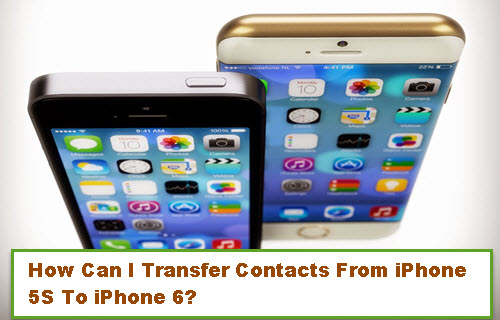 transfer-contacts-from-iphone-5-to-iphone-6