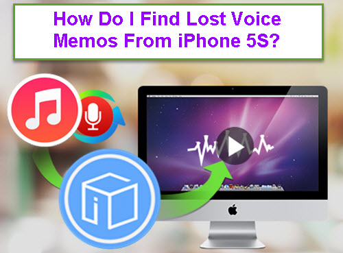 how-do-i-find-lost-voice-memos-from-iphone-5