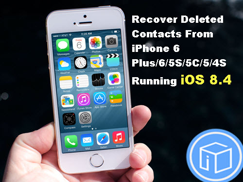 recover-deleted-contacts-from-iphone-running-ios-8-4