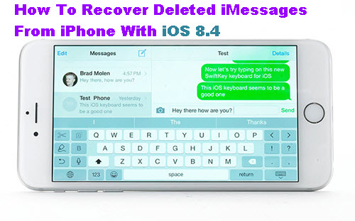 recover-deleted-imessages-from-iphone-with-ios-8-4