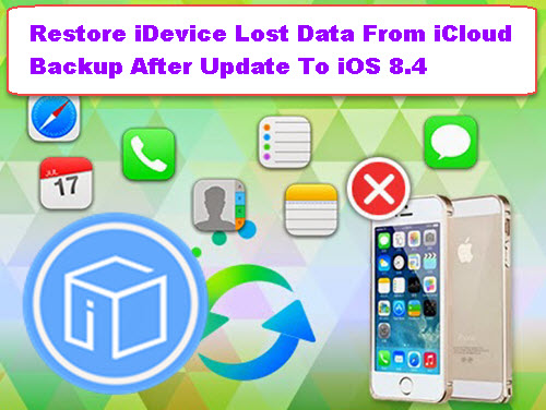 restore-idevice-lost-data-from-icloud-backup-after-update-to-ios