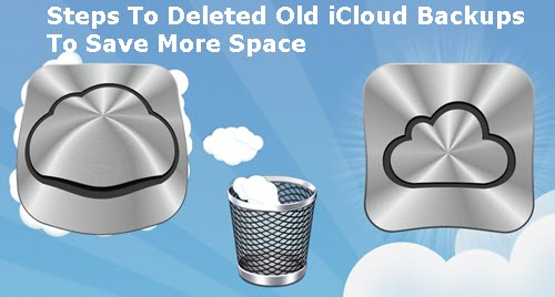 steps-to-deleted-old-icloud-backups-to-save-more-space