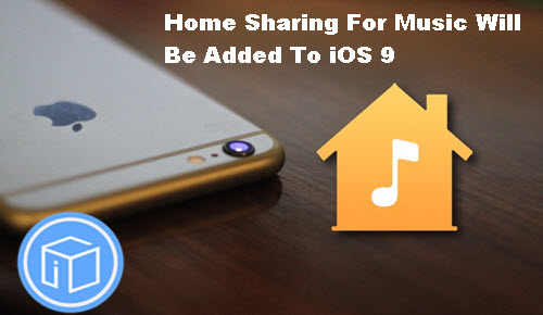 Home-Sharing-adds-to-ios-9
