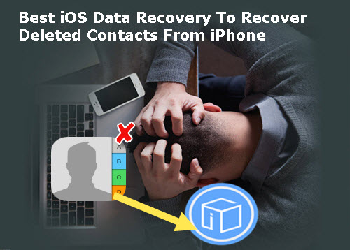 best-ios-data-recovery-to-recover-deleted-contacts-from-iphone