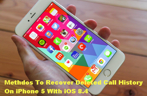 recover-deleted-call-history-on-iphone-running-ios-8-4