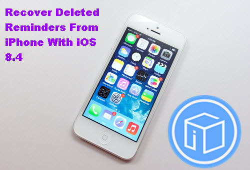 recover-deleted-reminders-from-iphone-with-ios-84