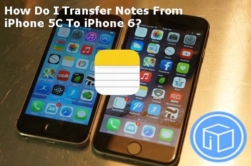 transfer-notes-from-iphone-5-to-iphone-6