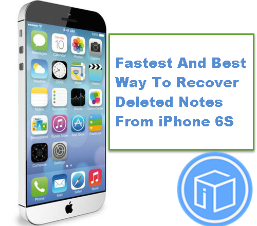 fastest-and-best-way-to-recover-deleted-notes-from-iphone-6s