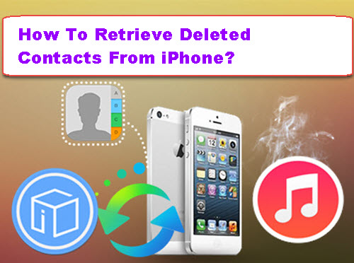 how-to-retrieve-deleted-contacts-from-iphone