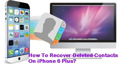 recover-deleted-contacts-on-iphone-6-plus