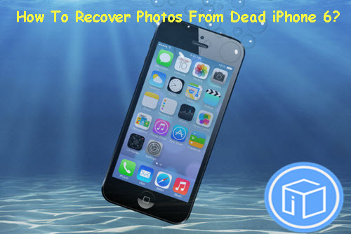 recover-photos-from-a-dead-iphone-6