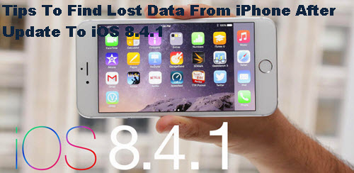 tips-to-find-lost-data-after-update-to-ios-8-1-4