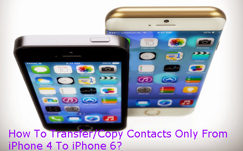 transfer-only-contacts-from-iphone-4-to-iphone-6