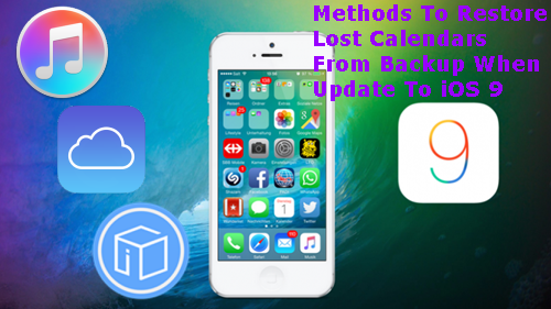 methods-to-restore-lost-calendars-from-backup-after-update-to-ios-9
