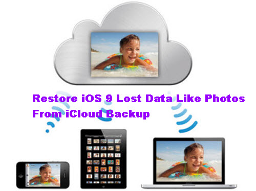 restore-ios-9-lost-data-like-photos-from-icloud-backup