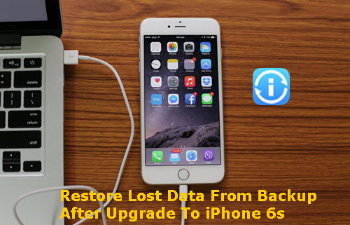 restore-lost-data-from-backup-after-upgrade-to-iphone-6s