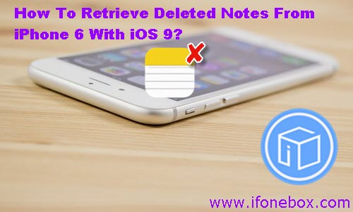 retrieve-deleted-notes-from-iphone-6-with-ios9
