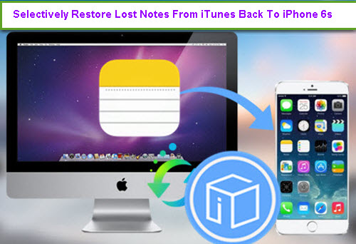 selectively-restore-lost-notes-from-itunes-back-to-iphone-6s