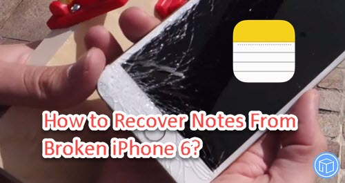 restore notes from broken iphone