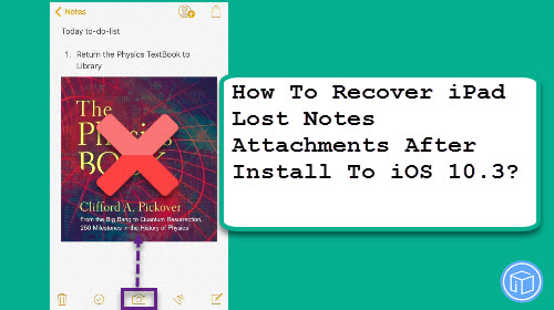 restore missing notes attachments after update to ios 10.3