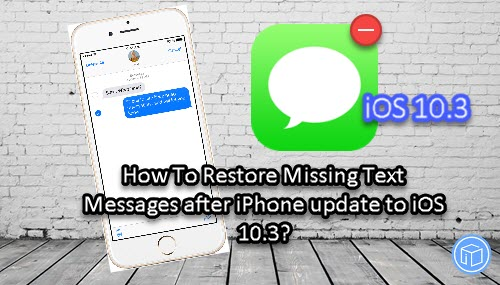 recover lost messages on ios 10.3