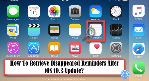 find lost reminders after update to ios 10.3