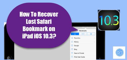 find disappeared safari bookmark on ios 10.3,