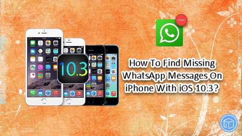 ecover lost whatsapp messages from iphone with ios 10.3