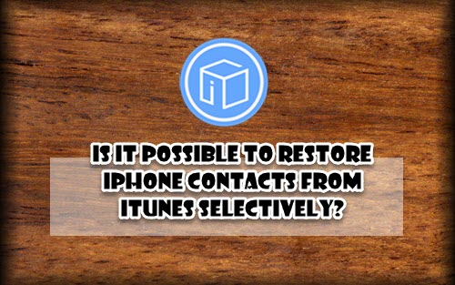 how to retrieve iphone contacts from itunes