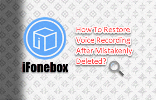 retrieve disappeared voice memos