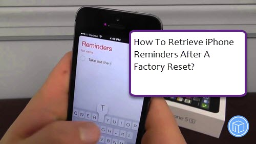 find lost reminders from iphone after factory reset