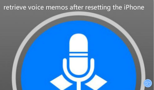restore voice memos from iphone after factory reset