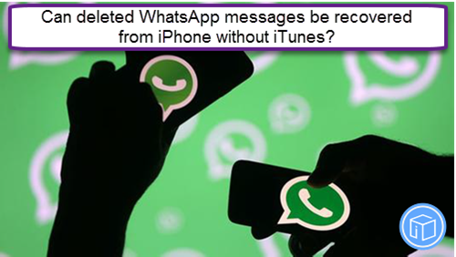 restore erased whatsapp messages from iphone without itunes