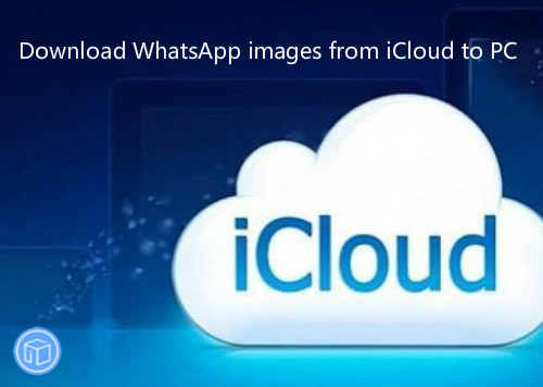 save whatsapp pics from icloud to pc