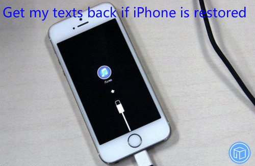 regain texts if iphone is restored