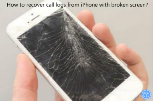 retrieve call logs from iphone if the screen is crashed