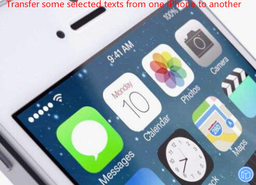 move some target texts from one iphone to another