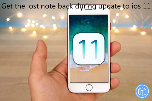 regain the missing note after an update to ios 11